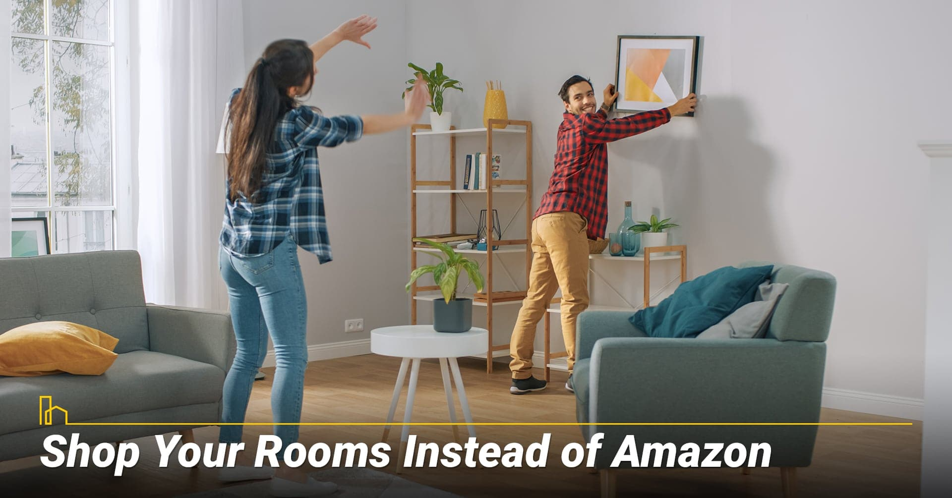 Shop Your Rooms Instead of Amazon, re-purpose existing items or furniture around the house
