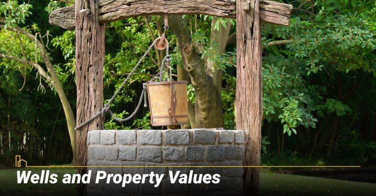 Wells and Property Values, wells can increase home values