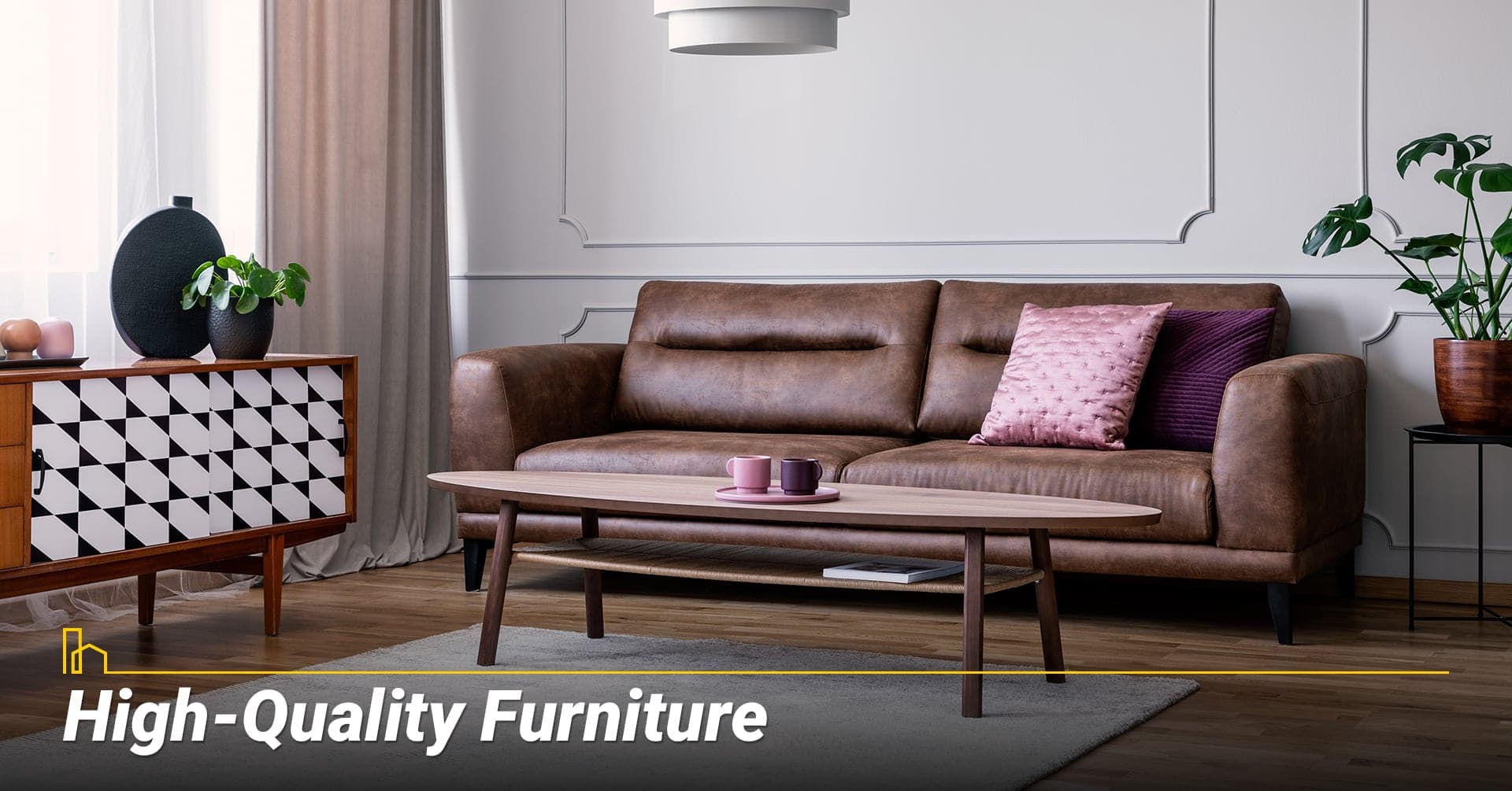 High-Quality Furniture, upgrade with quality furniture