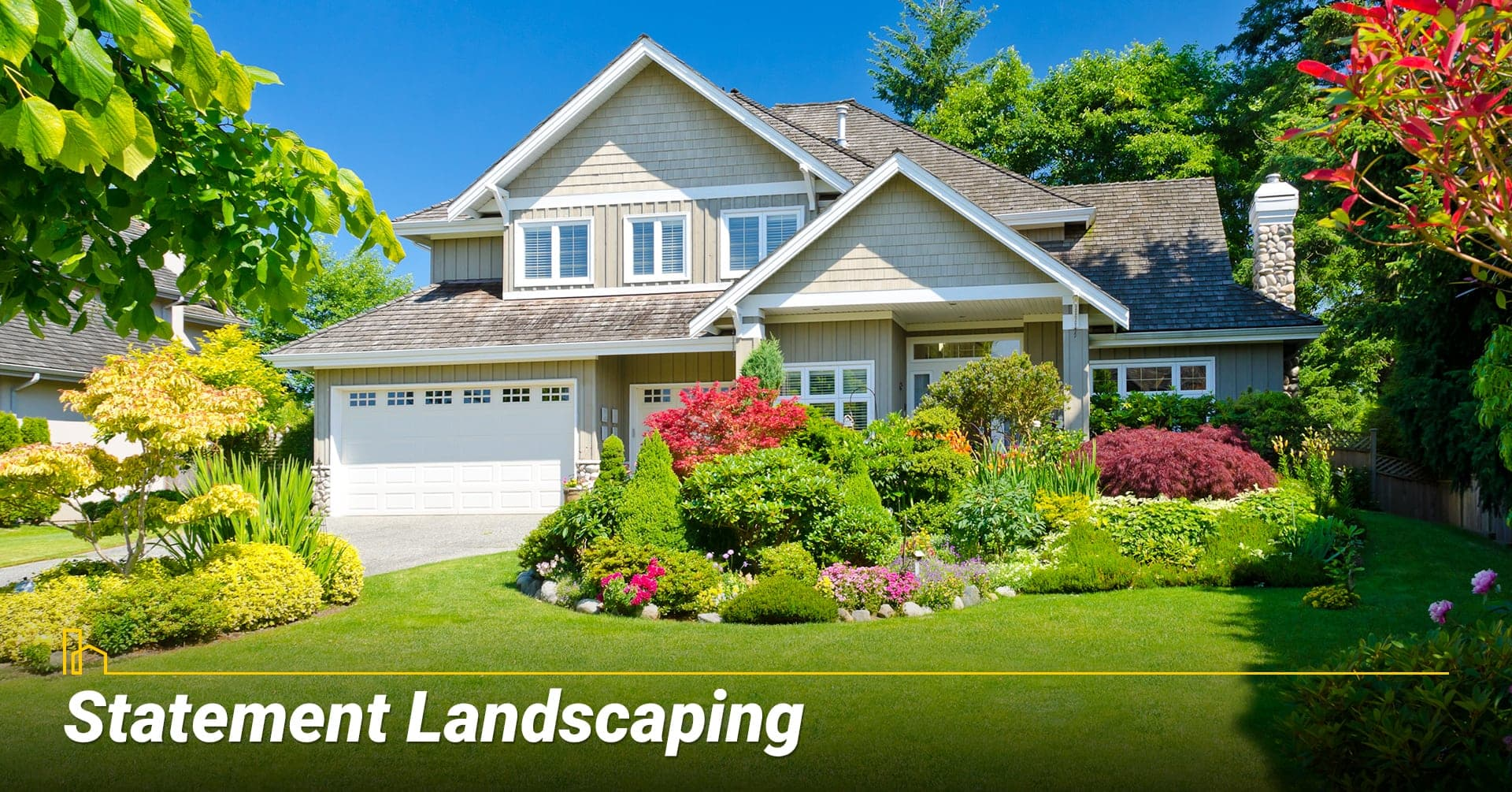 Statement Landscaping, add beautiful landscaping