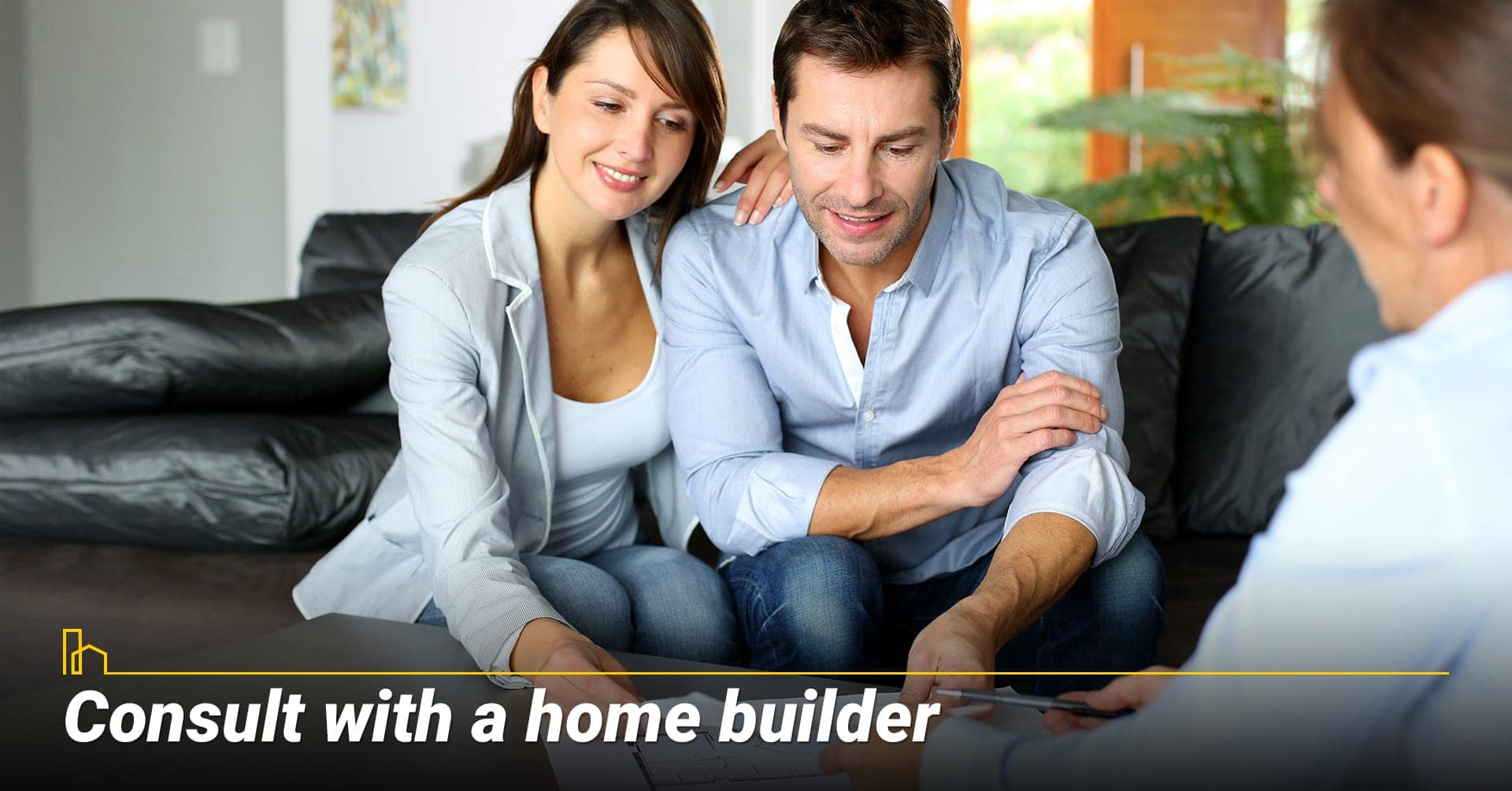 Consult with your home builder, seek advice from the builder