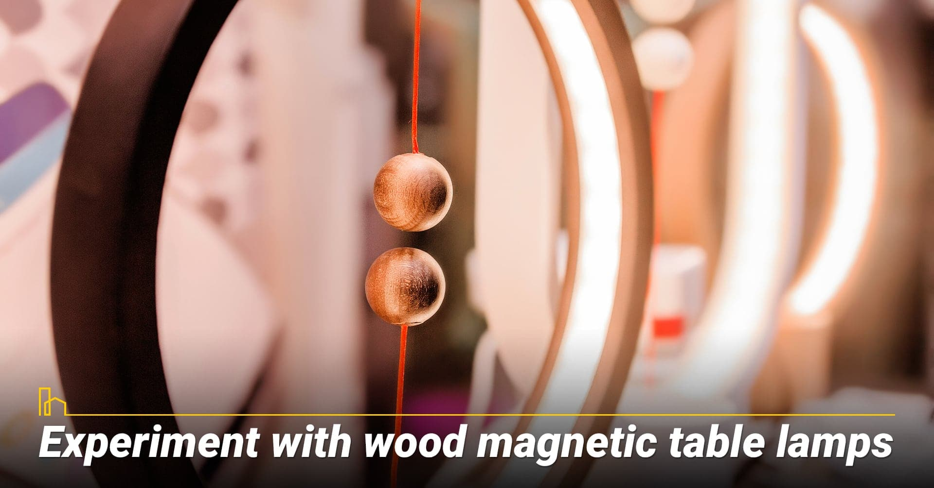 Experiment with wood magnetic table lamps, try different types of table lamps