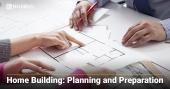 Home Building: Planning and Preparation