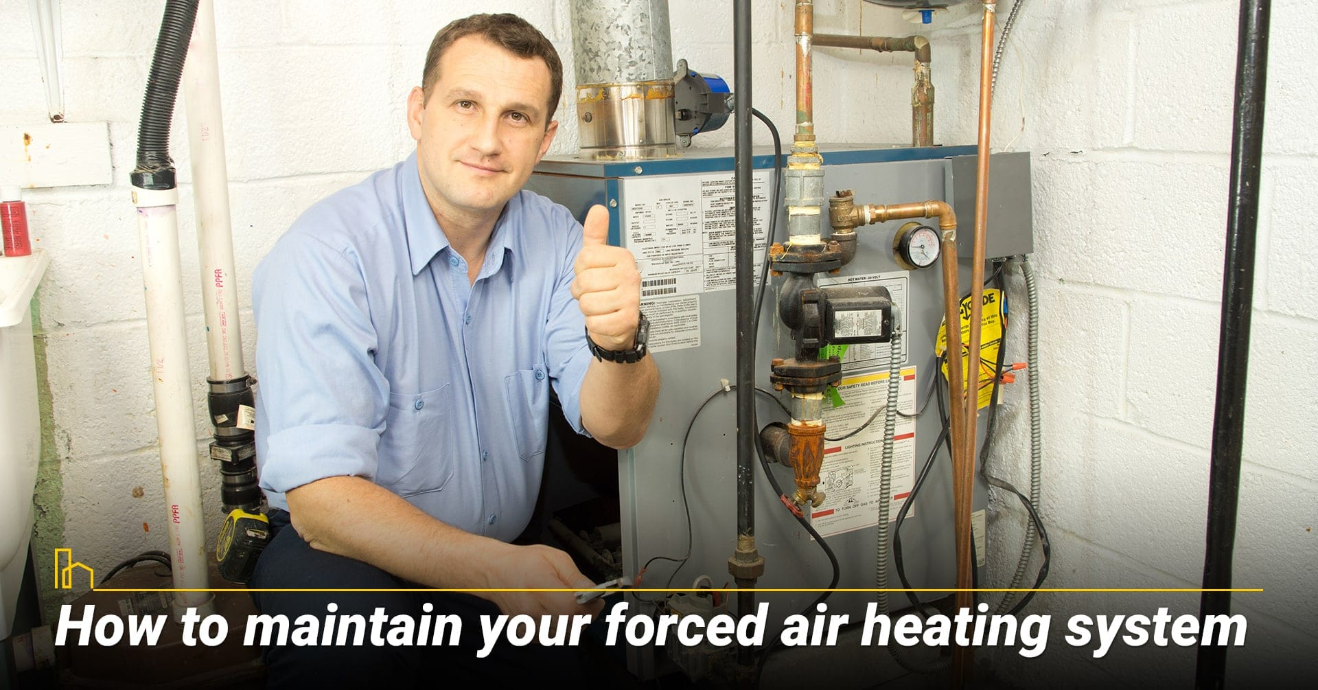 How to maintain your forced air heating system, way to keep forced air system function properly