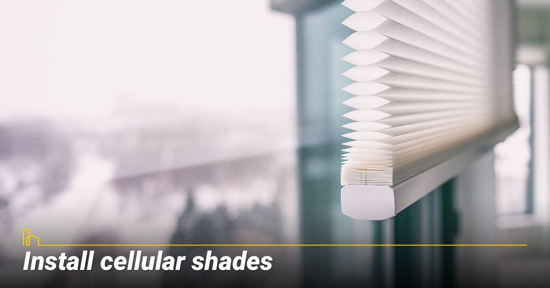Install cellular shades, use shades as barrier