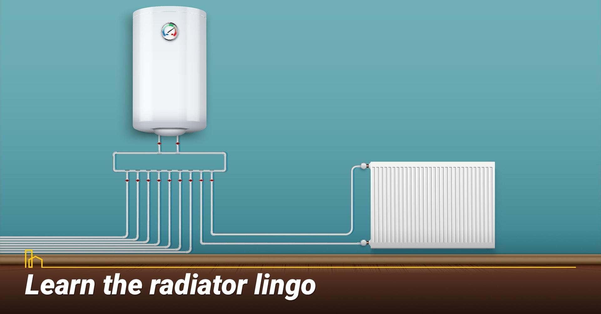 Learn the radiator lingo, different types of radiators