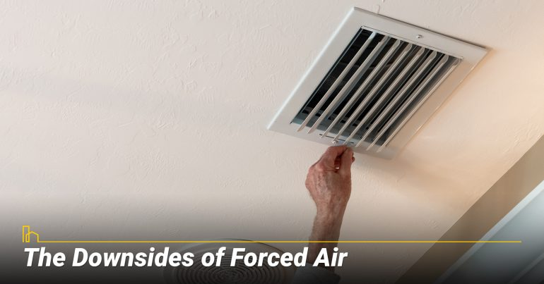 The Downsides of Forced Air, potential pitfalls of forced air system