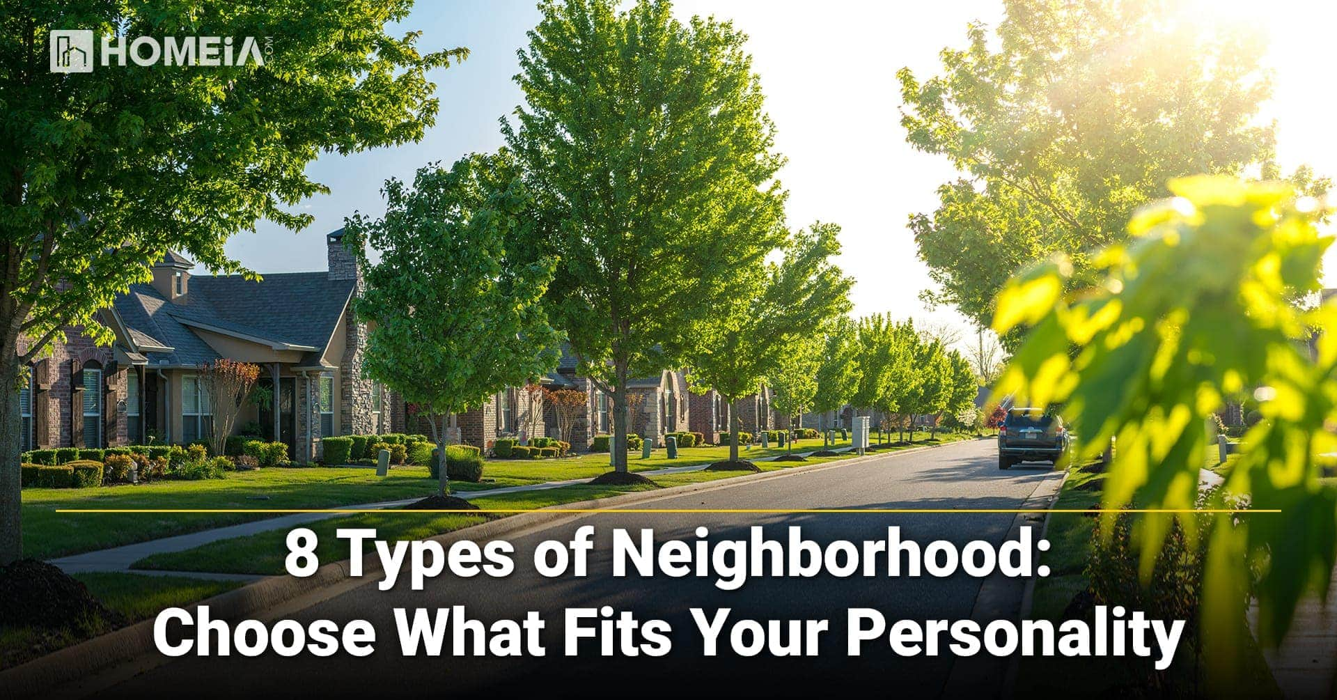 8 Types of Neighborhood: Choose What Fits Your Personality