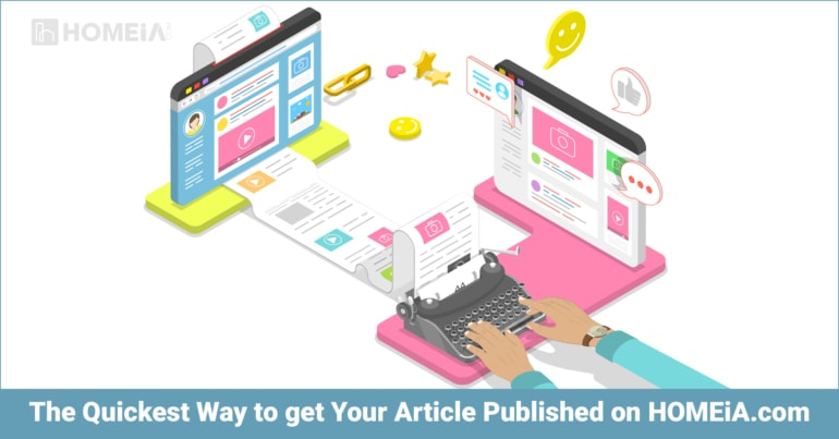 The Quickest Way to get Your Article Published on HOMEiA.com
