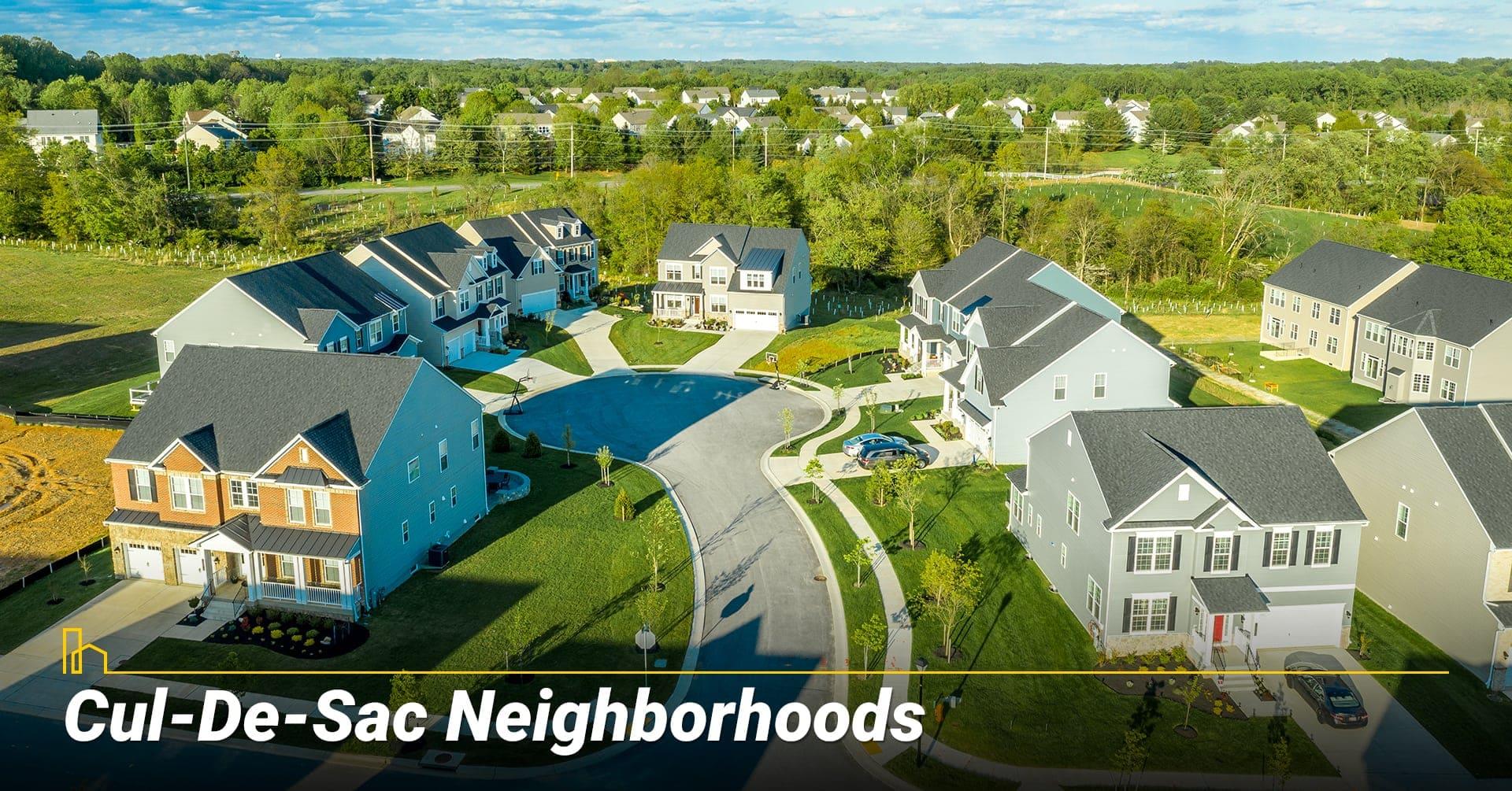 Cul-De-Sac Neighborhoods, living in a Cul-De-Sac