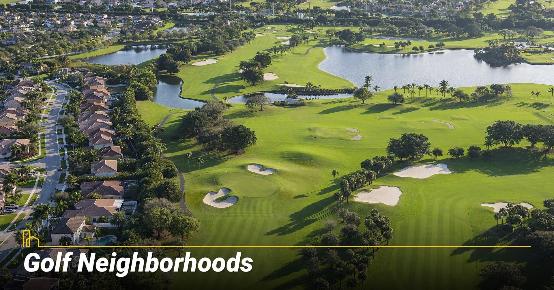 Golf Neighborhoods, living next to a golf course