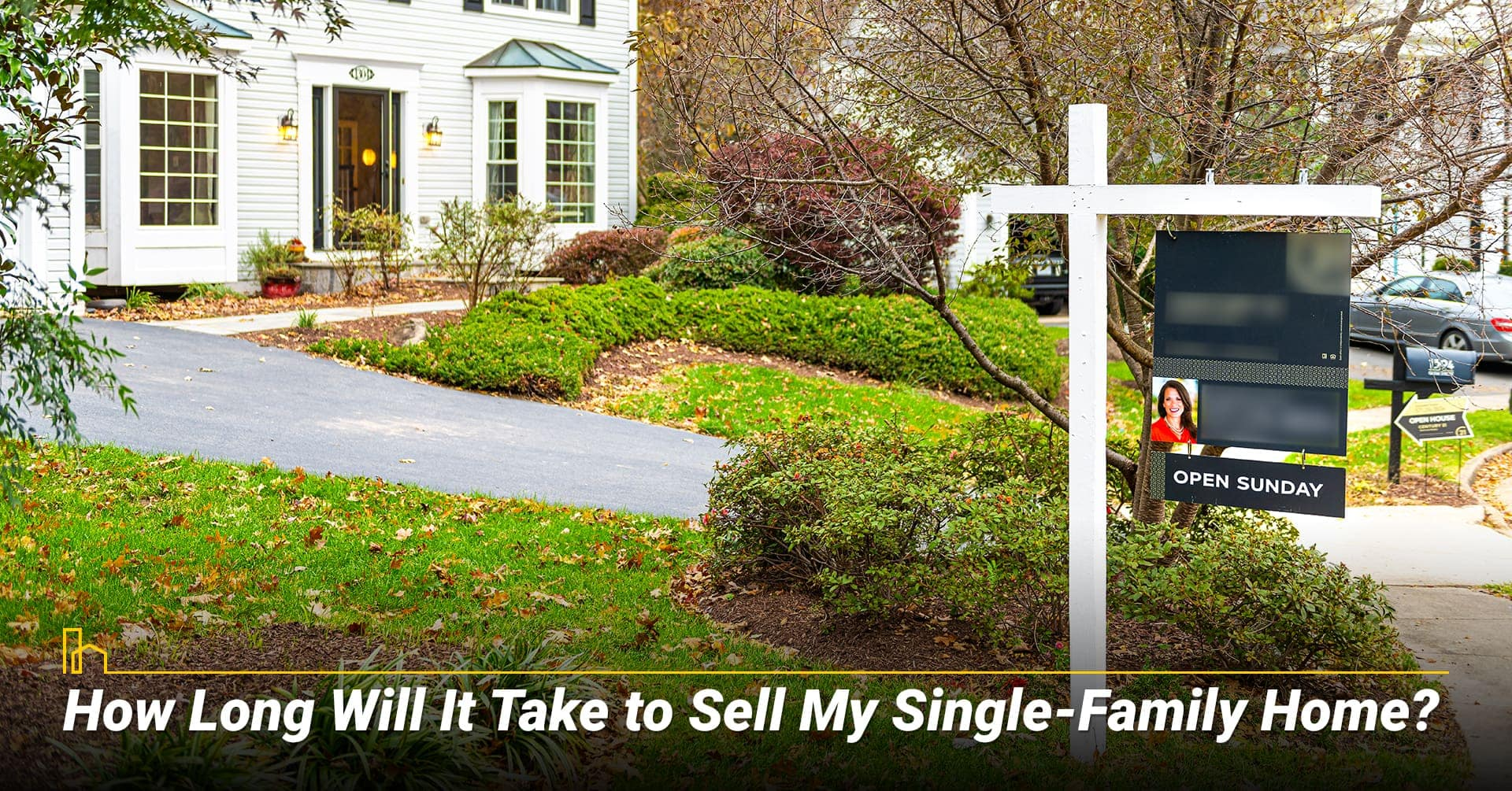 How Long Will It Take to Sell My Single-Family Home? Time it takes to sell your home