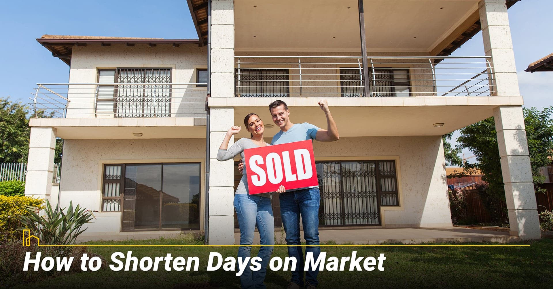 How to Shorten Days on Market. Ways to speed up the selling process