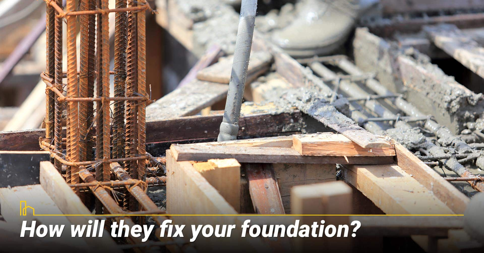 How will they fix your foundation? steps to fix foundation