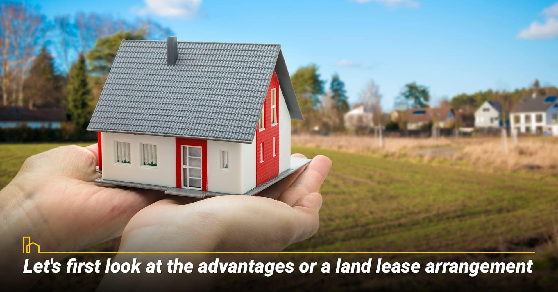 Let's first look at the advantages of a land lease arrangement, the pros of a land lease agreement