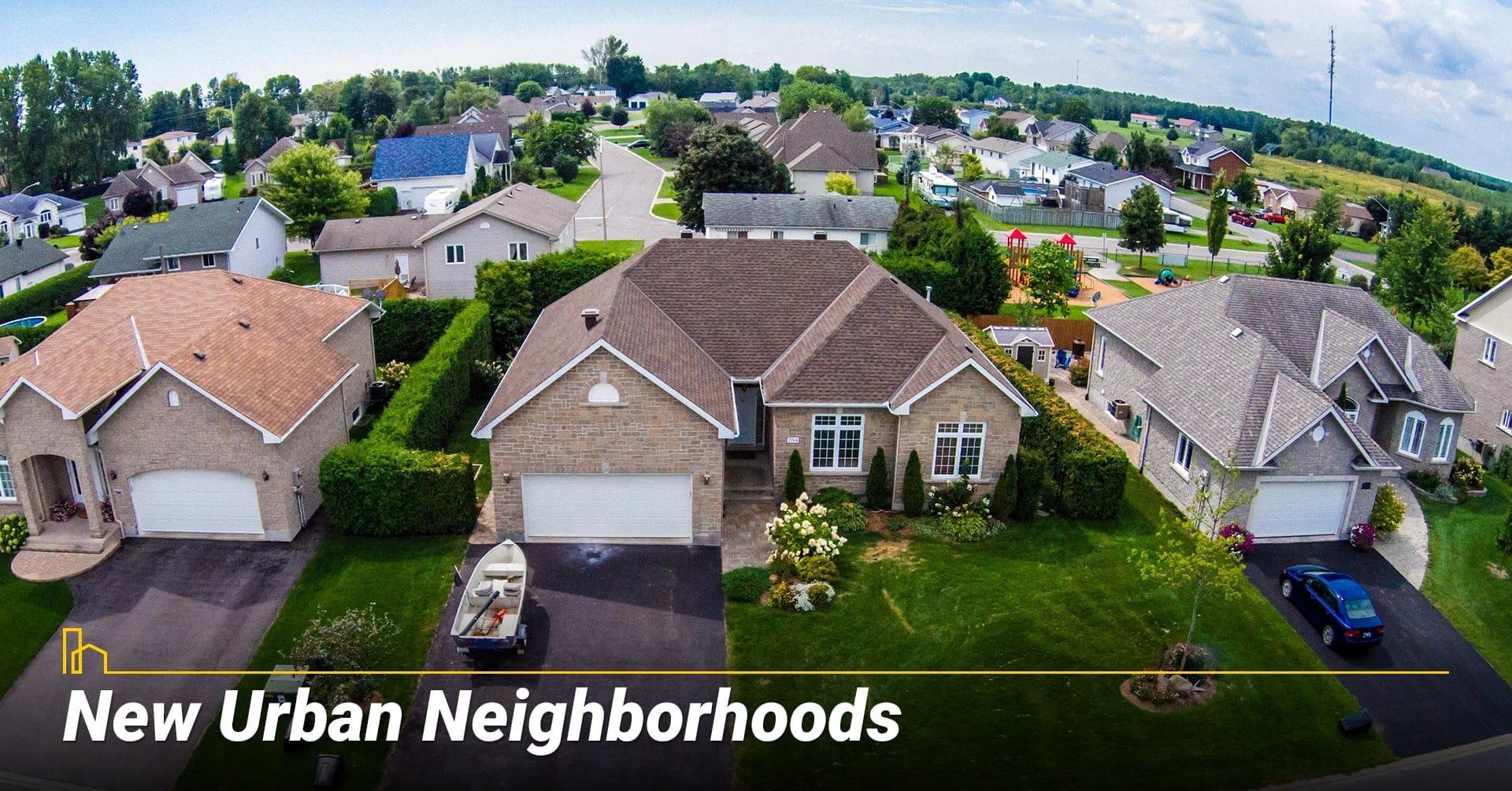 New Urban Neighborhoods, newly developed urban neighborhoods