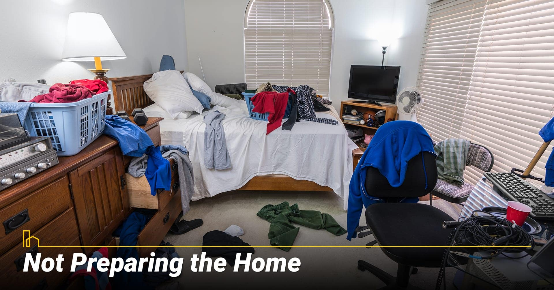 Not Preparing the Home, a messy home