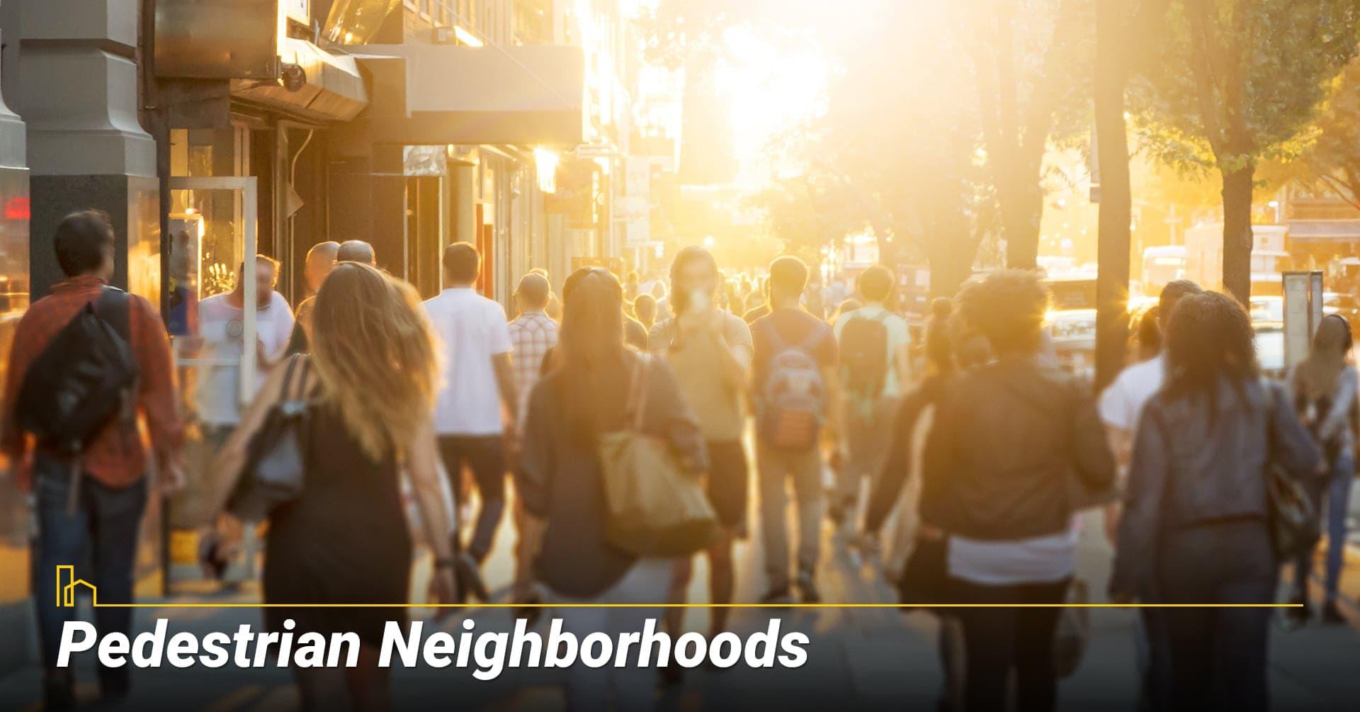 Pedestrian Neighborhoods, busy neighborhoods