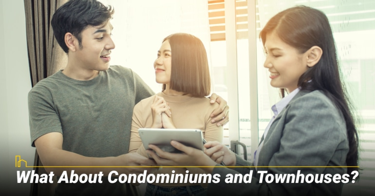 What About Condominiums and Townhouses? amount of condos and townhouses on the market