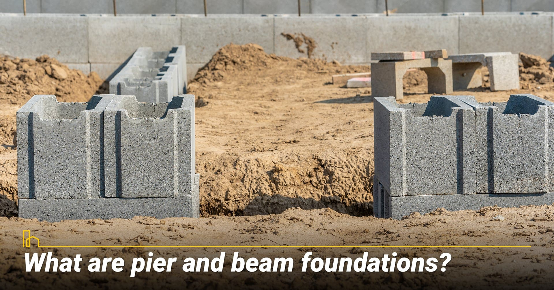 What are pier and beam foundations?foundations of your home