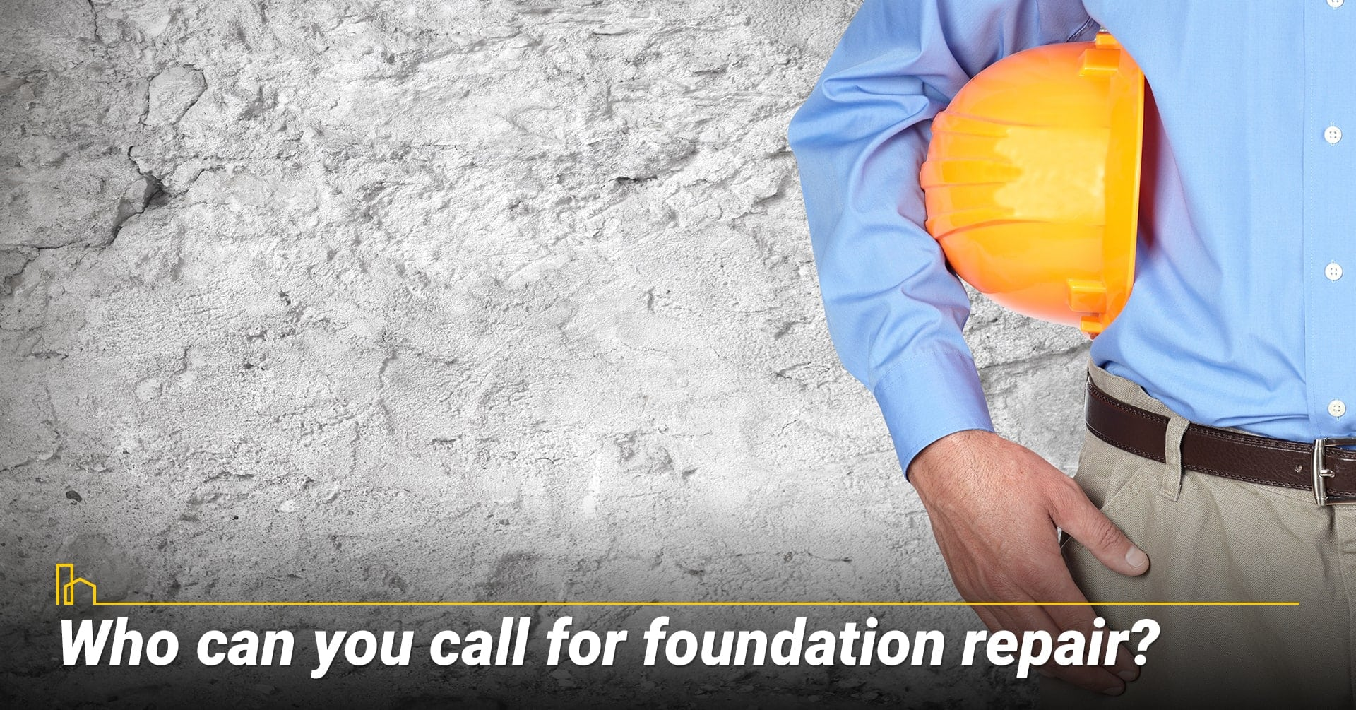 Who can you call for foundation repair? look for contractor