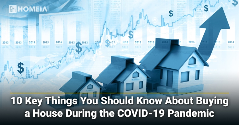 10 Key Things You Should Know About Buying a House During the COVID-19 Pandemic