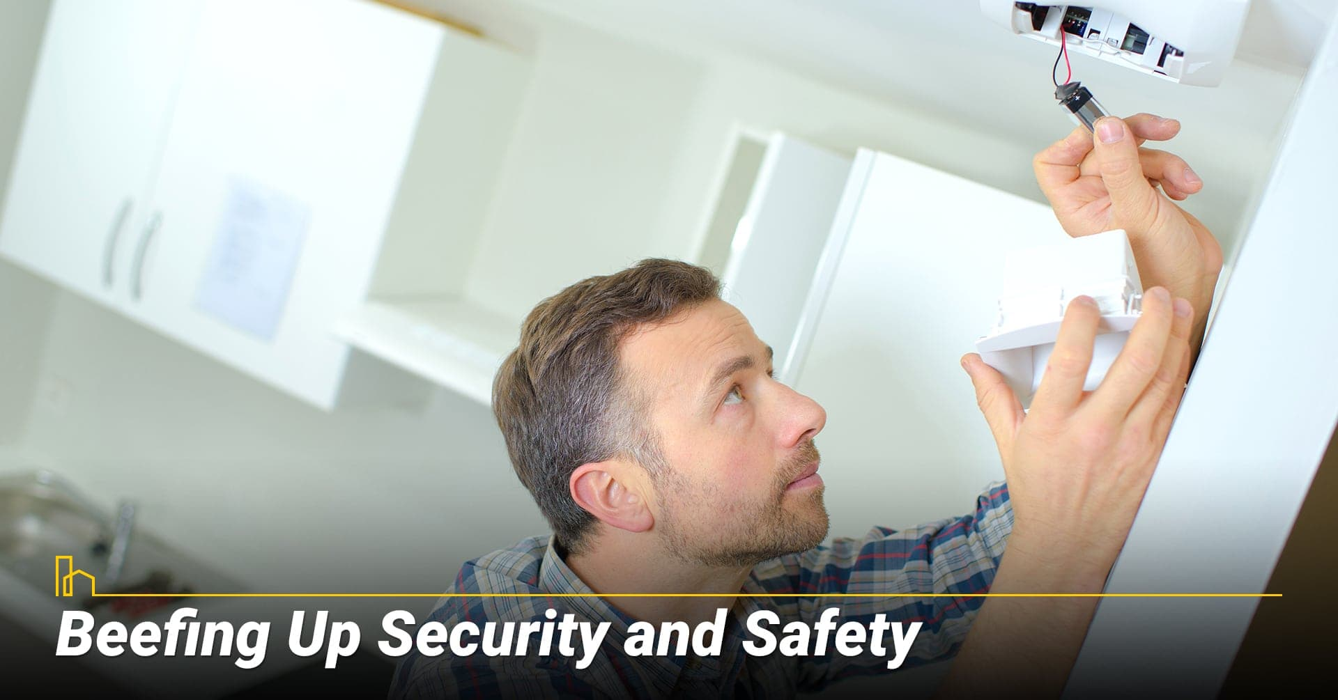 Beefing Up Security and Safety, check all safety systems around the house