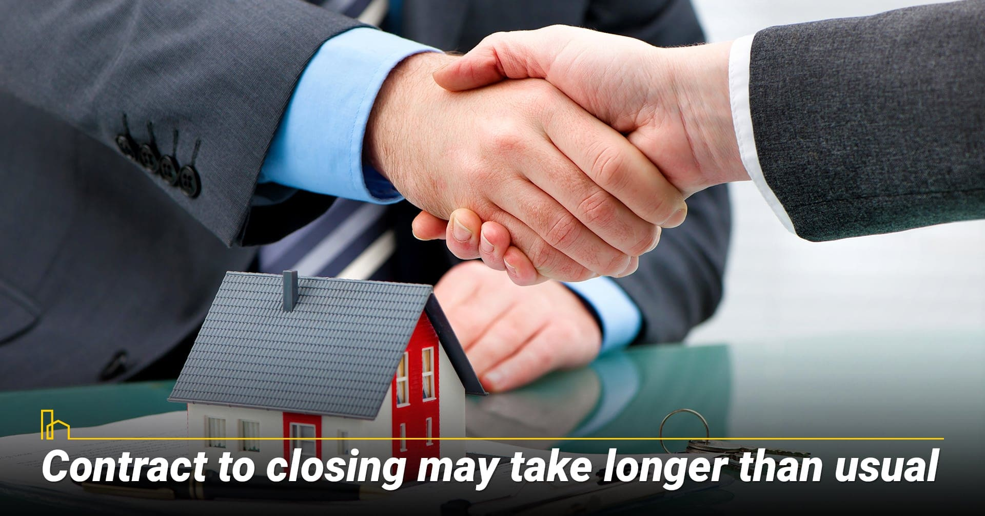 Contract to closing may take longer than usual, it may take longer to close a contract