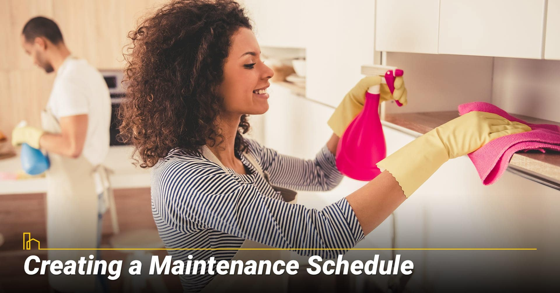 Creating a Maintenance Schedule, regularly maintain your home
