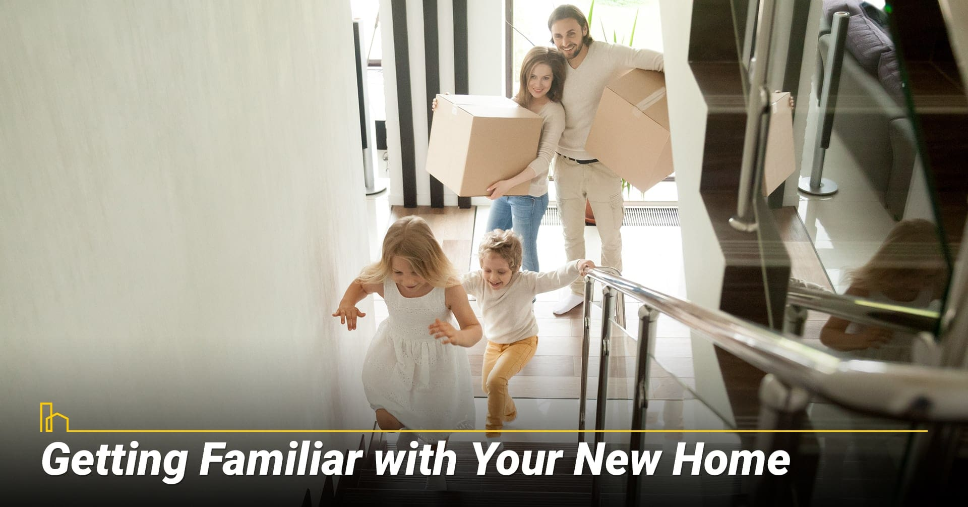 Getting Familiar with Your New Home, take a closer look at your new home