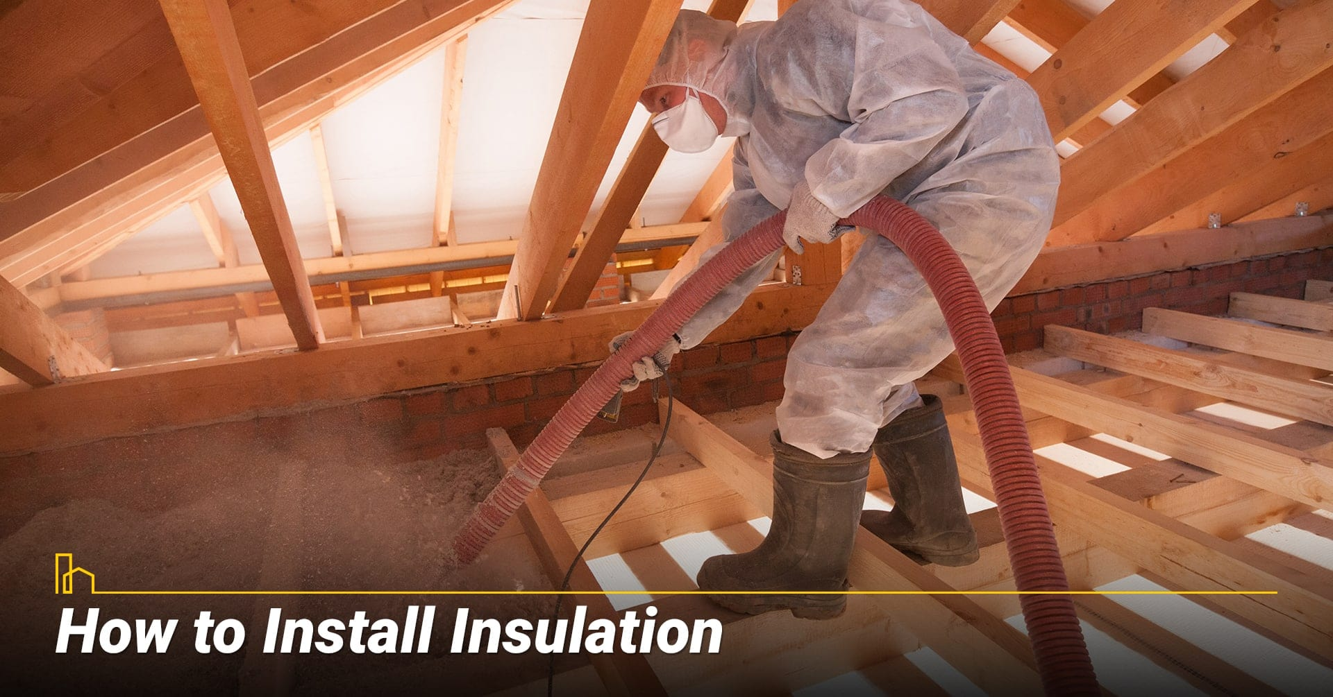 How to Install Insulation, ways to insulate your home