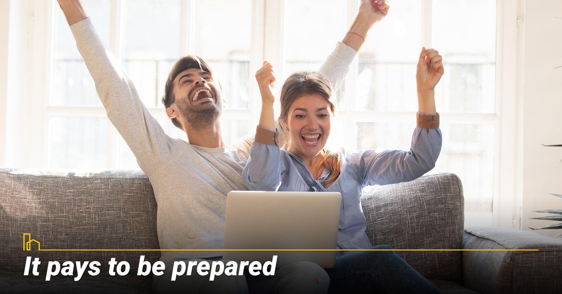 It pays to be prepared, prepare and reward