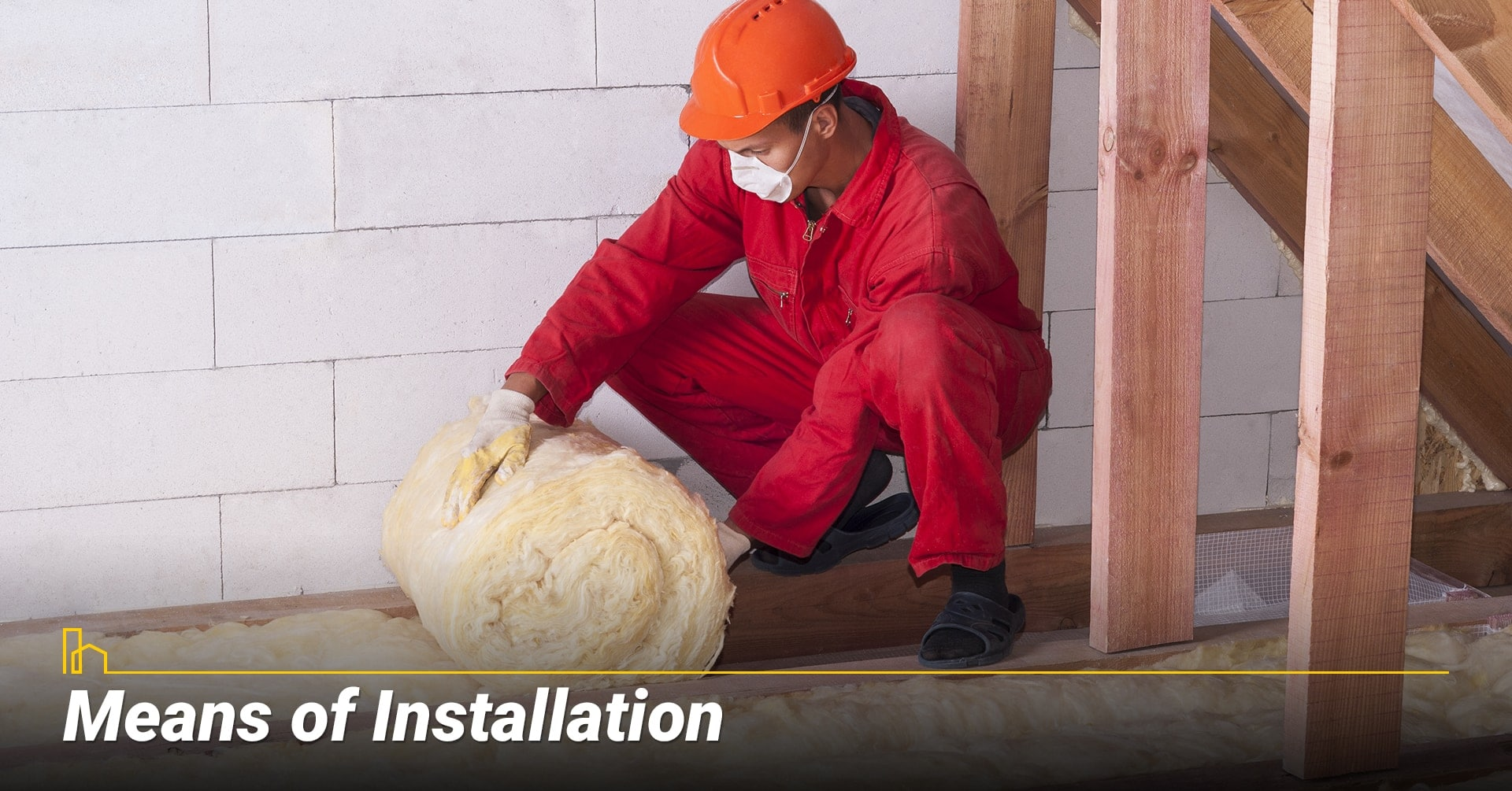 Means of Installation, ways to install insulation