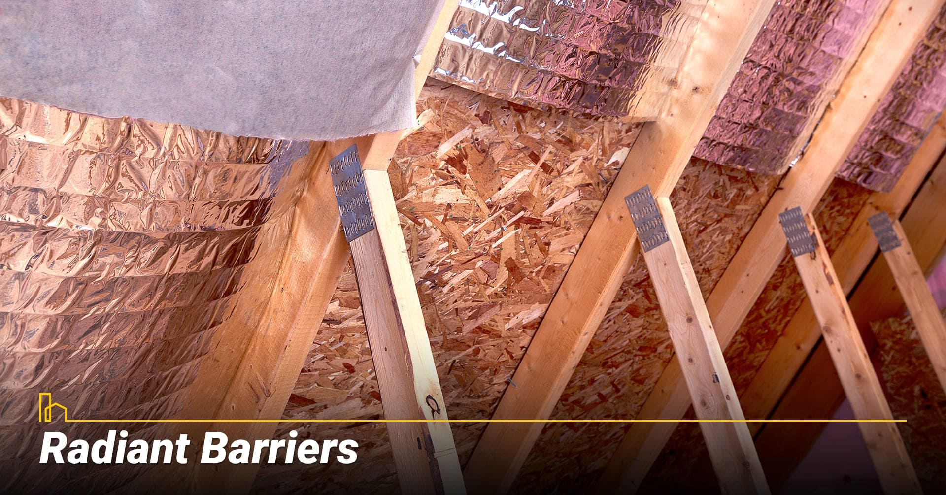 Radiant Barriers, use radiant barriers as insulation