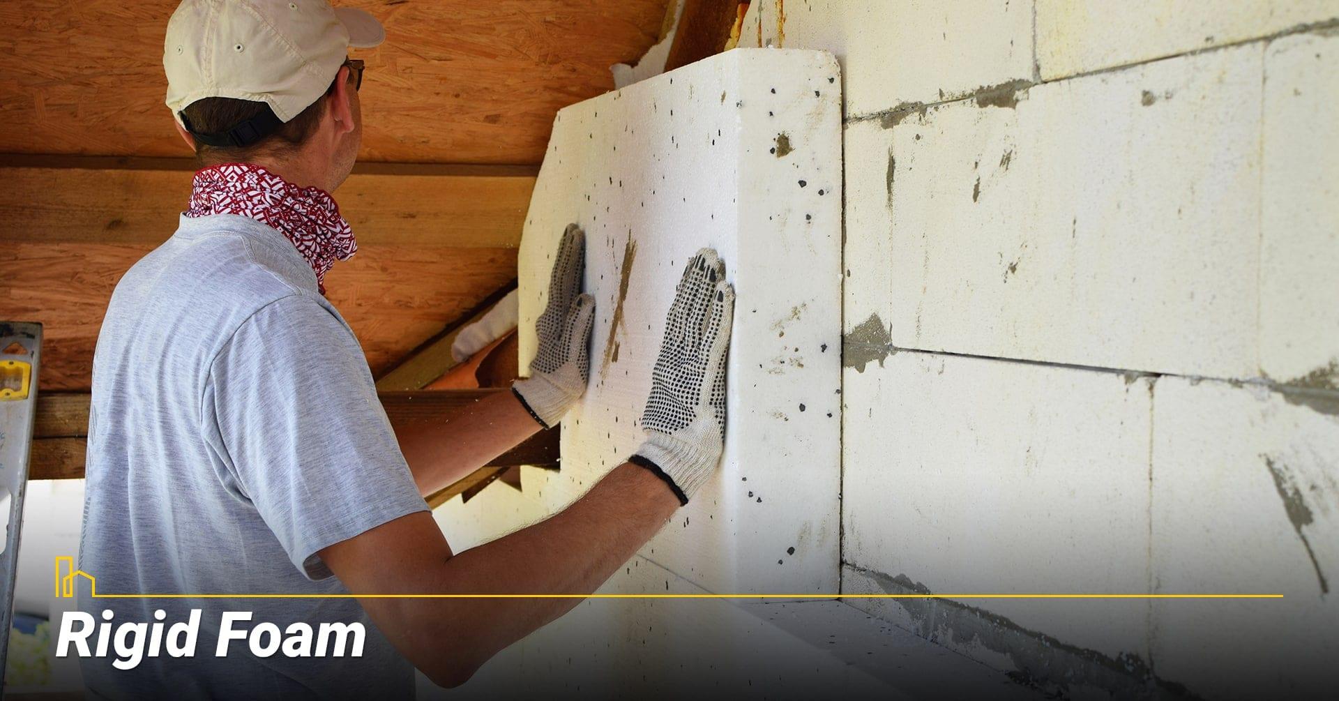 Rigid Foam, use rigid foam as insulation