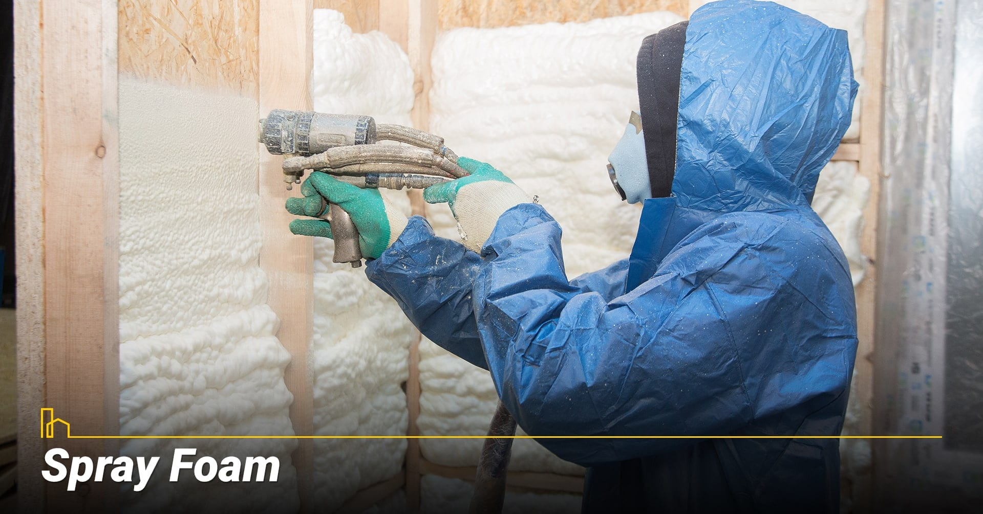 Spray Foam, use spray foam as insulation