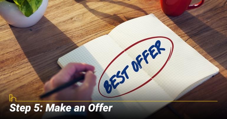 Step 5: Make an Offer
