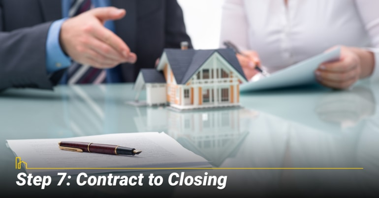 Step 7: Contract to Closing