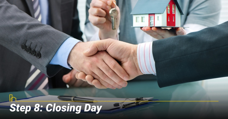 Step 8: Closing Day