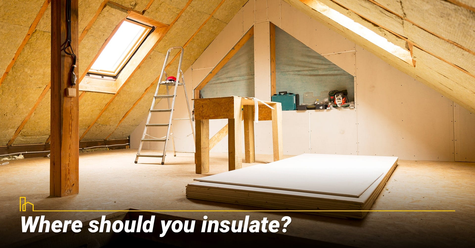 Where should you insulate? Insulation for your home attic