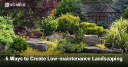 6 Ways to Create Low-maintenance Landscaping