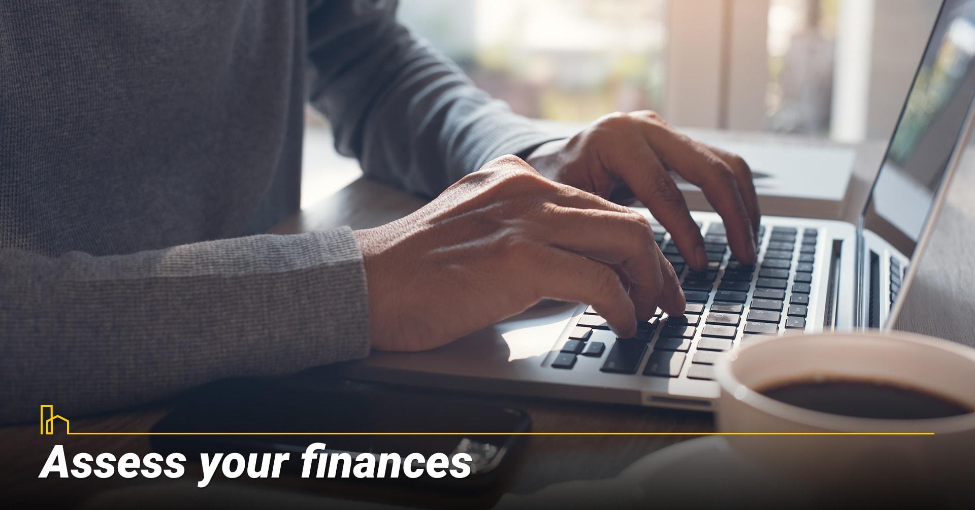 Assess your finances, review your finances