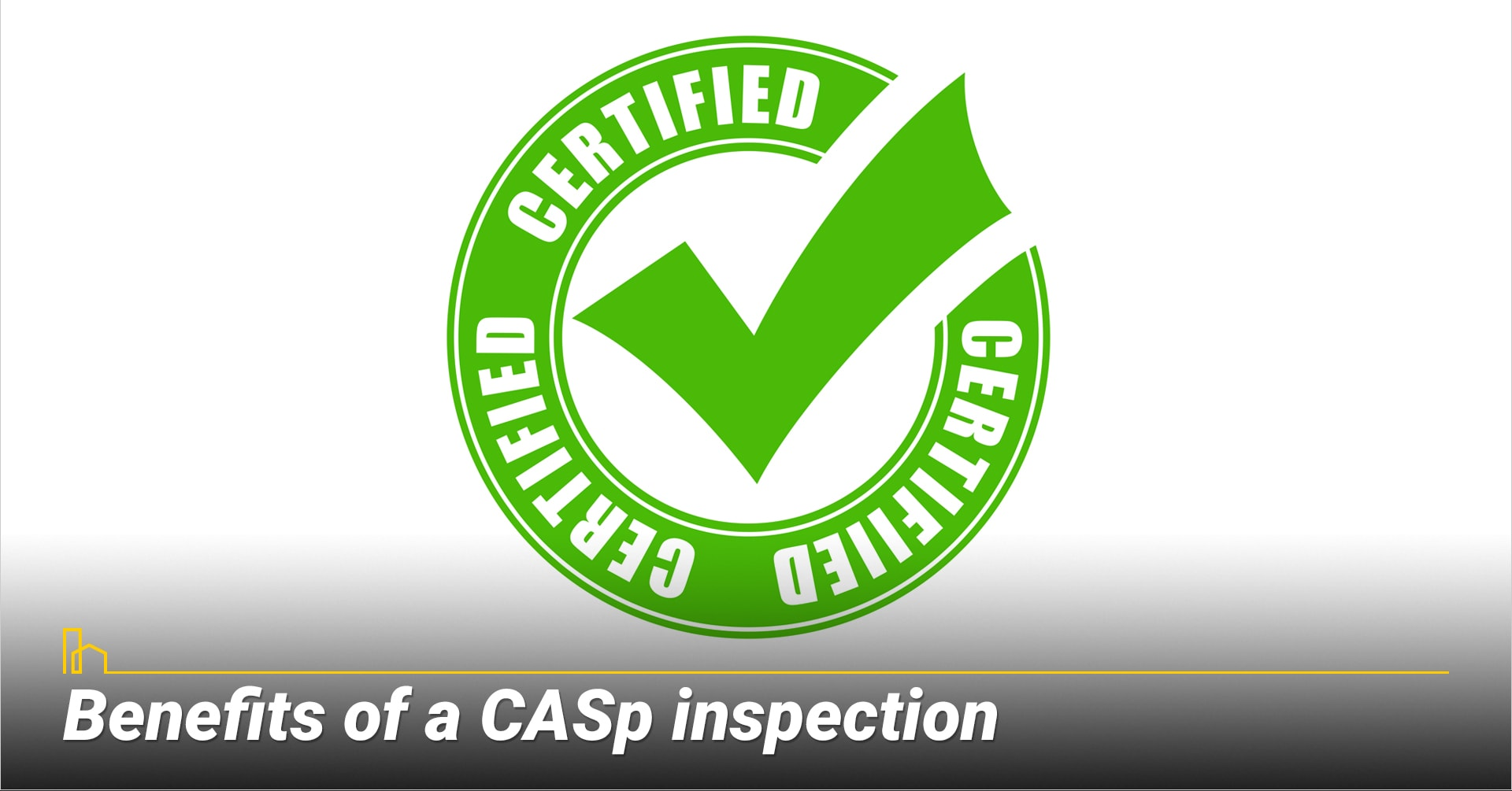 Benefits of a CASp inspection; become a qualified defendant