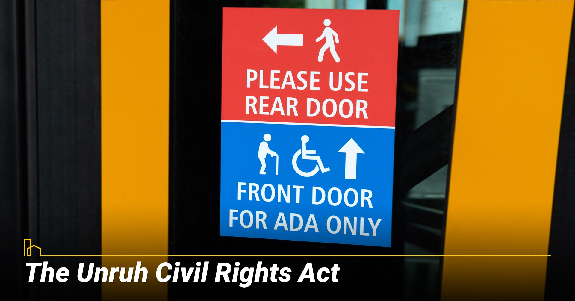 The Unruh Civil Rights Act, learn about the laws