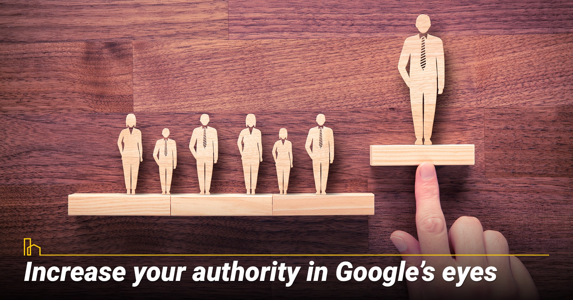 Increase your authority in Google's eyes, improve your ranking in Google