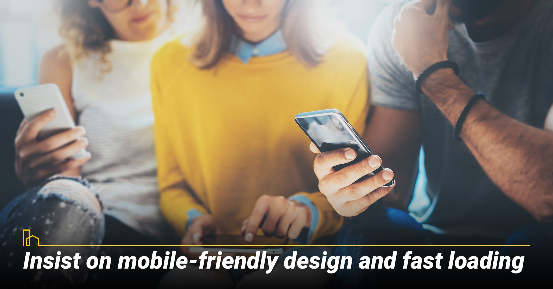 Insist on mobile-friendly design, attractive presentation, and fast loading