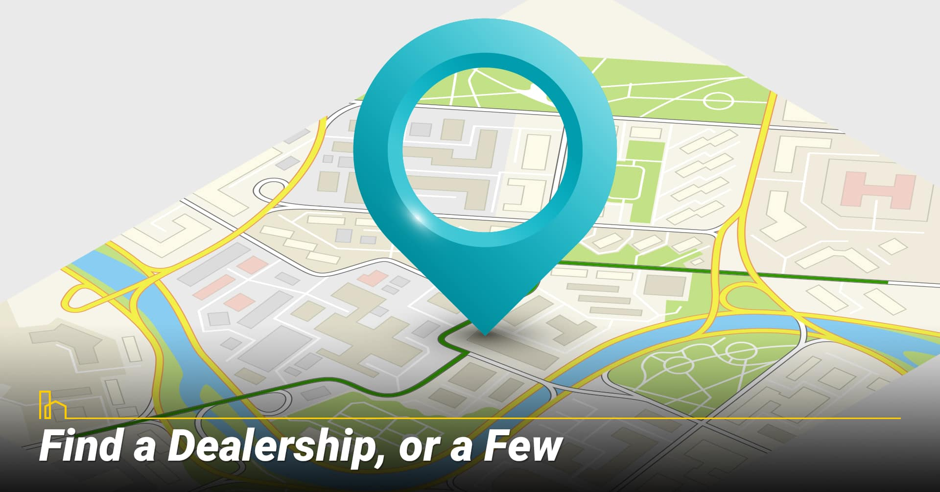 Find a Dealership, or a Few, keep your options open