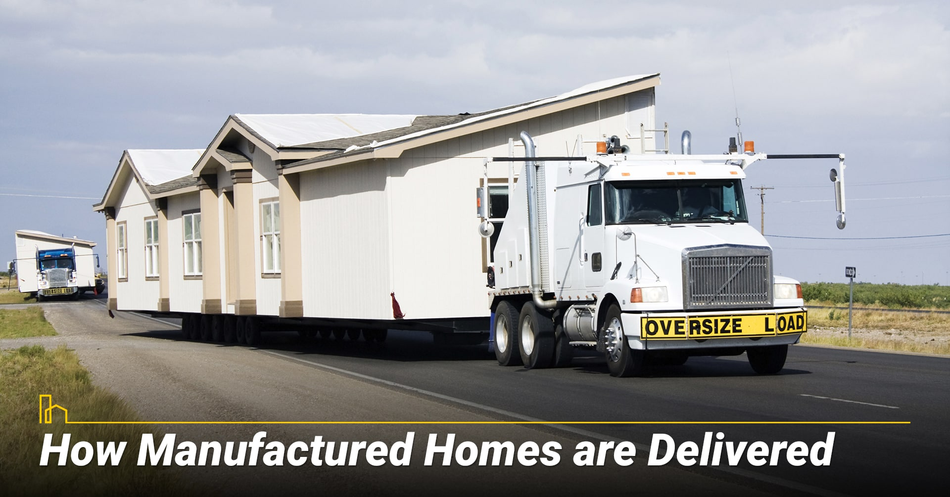 How Manufactured Homes are Delivered, deliver manufactured home