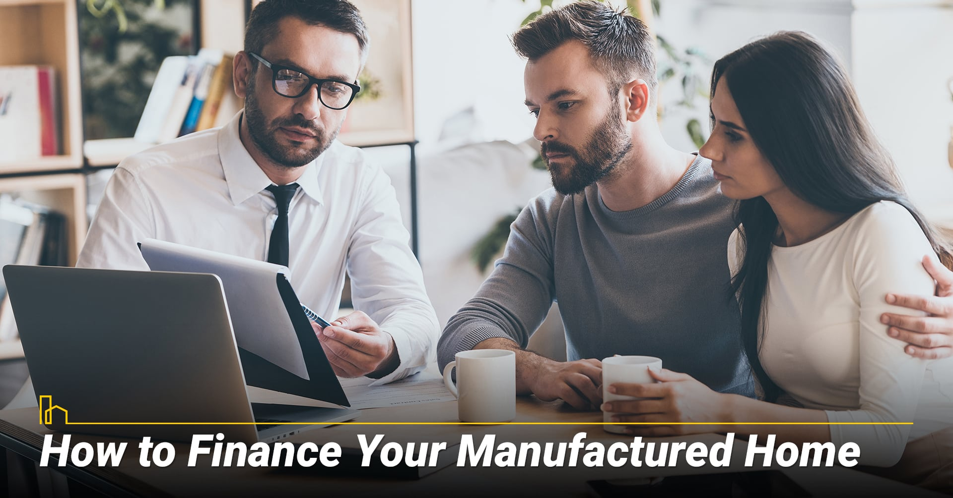 How to Finance Your Manufactured Home, finance your manufactured home