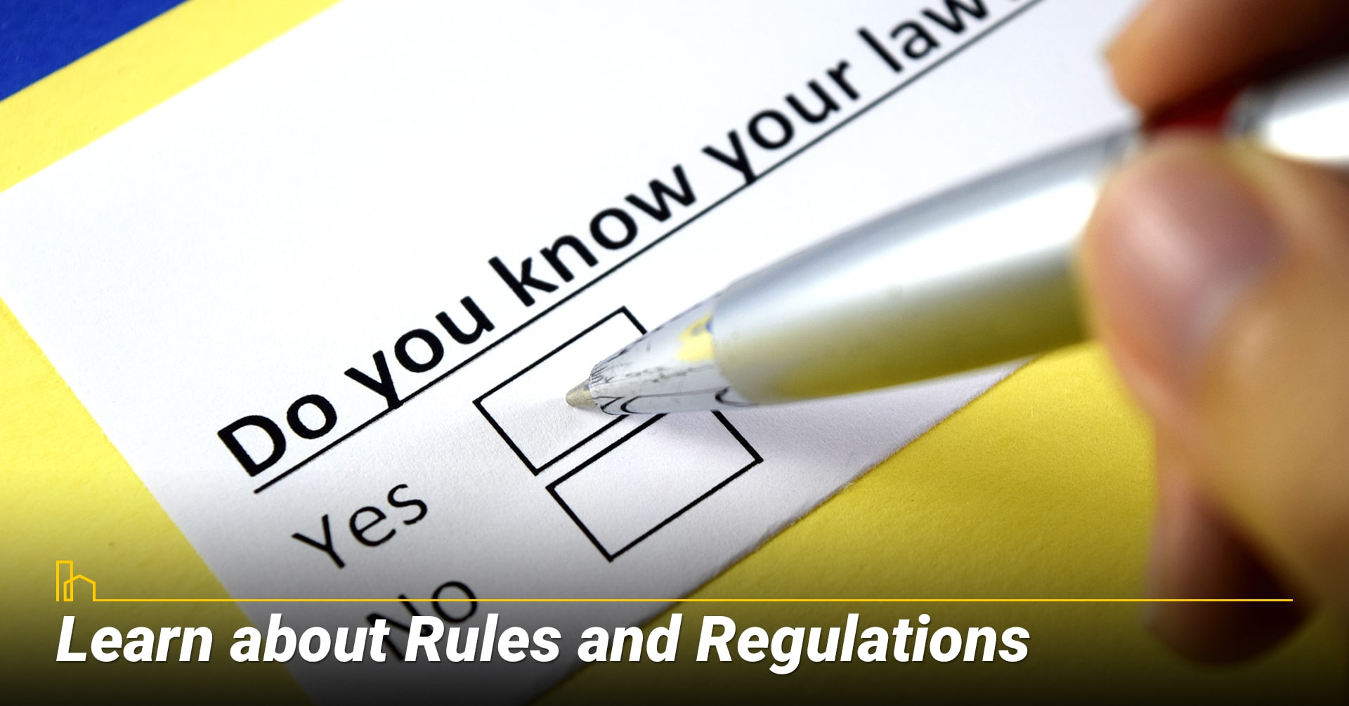 Learn about Rules and Regulations, learn about local laws